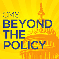 CMS Beyond the Policy